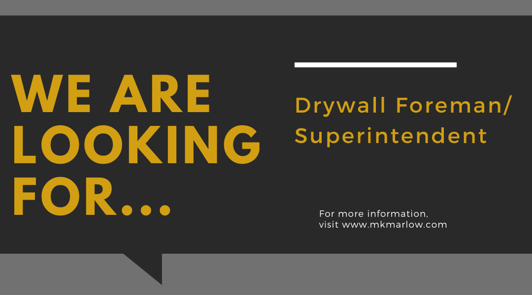 Now Hiring- Drywall Foremen/Superintendents